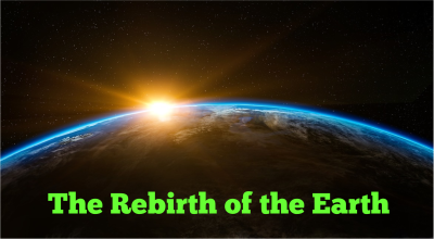 The Rebirth of the Earth