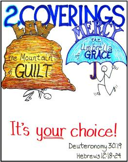 Guilt or Grace : Law or Mercy : Your Choice of Coverings